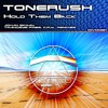 Tonerush - Hold Them Back (Original Mix)