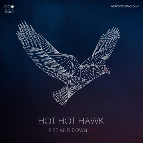 Hot Hot Hawk - Rise And Down EP