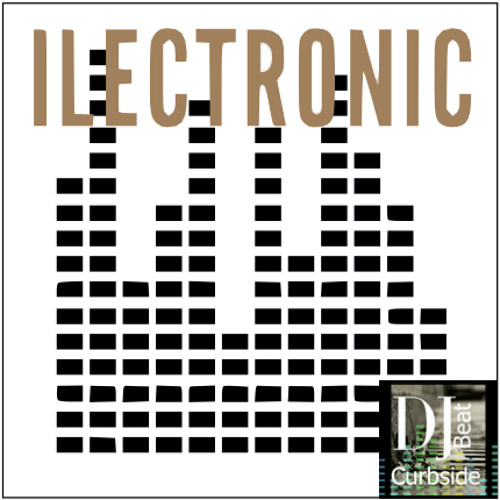 Ilectronic [Interpret Mix] Mixed by DJ CurbsideBeat