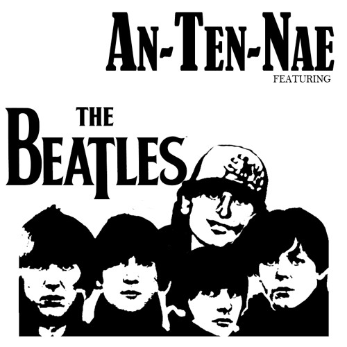 An-Ten-Nae Feat. The Beatles - Beautiful People