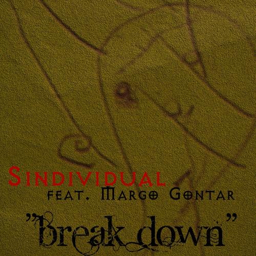 Sindividual feat. Margo Gontar - Break Down (Radio Cut)