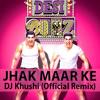 Jhak Mar Ke (Desi Boyz) - DJ Khushi (Official Remix)