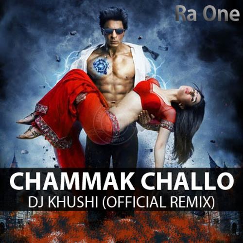 Chammak Challo (Ra One) - DJ Khushi (Official Remix)