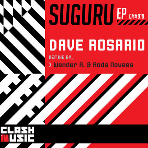 Dave Rosario - Suguru Beach  (Wender A., Rods Novaes Rmx) *Clash Music* Out Now on Beatport!