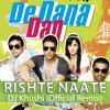 Rishte Naate (De Dana Dan) - DJ Khushi (Official Remix) mp3