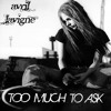 Too Much To Ask (Avril Lavigne Cover)