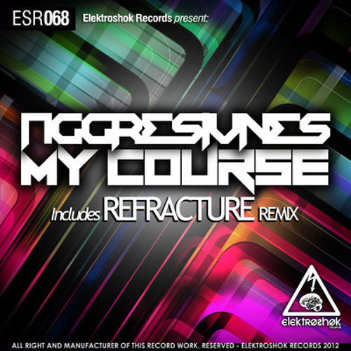 Aggresivnes - My Course (Refracture Remix) [Preview]