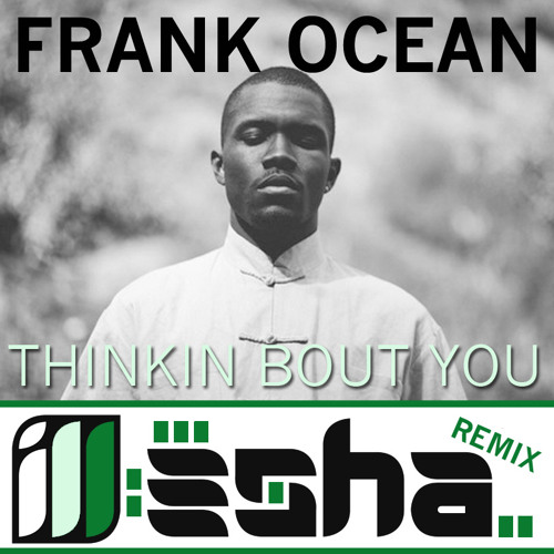 Thinkin Bout You (ill-esha remix)