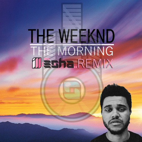 The Weeknd - The Morning (ill-esha's lovestep jam)
