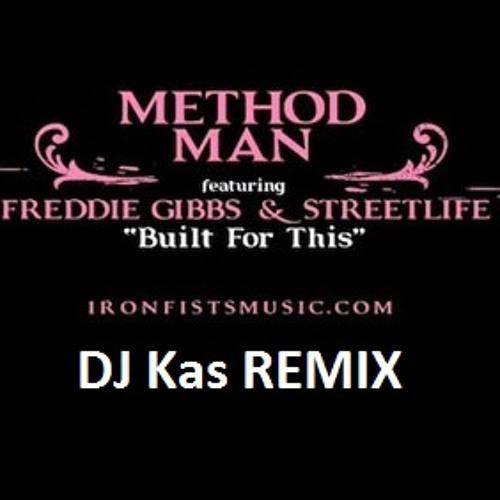 Built For This - Method Man, Freddie Gibbs and Streetlife (DJ Kas REMIX)