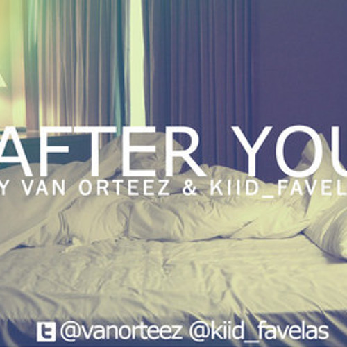 After You by Van Orteez & Kiid Favela