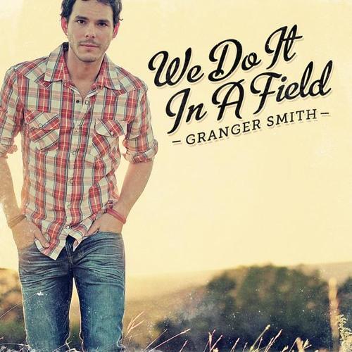 Granger Smith - We Do It in a Field