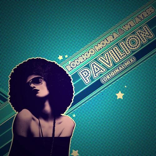Rodrigo Moura & Wii Ayres - Pavilion (Original Mix)
