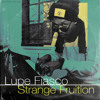 Lupe Fiasco - Strange Fruition [Instrumental]