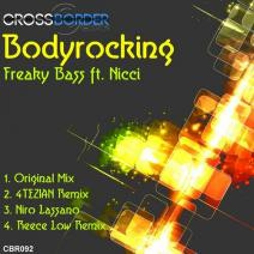 Freaky Bass - Bodyrocking (Reece Low Remix) OUT NOW [Crossborder Records]