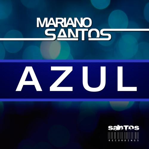 Azul (Original Mix) - Mariano Santos by Santos Recordings