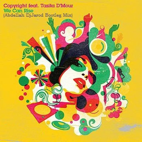 Copyright ft. Tasita d'mour - We can rise (Abdellah DjJarod Bootleg Mix)
