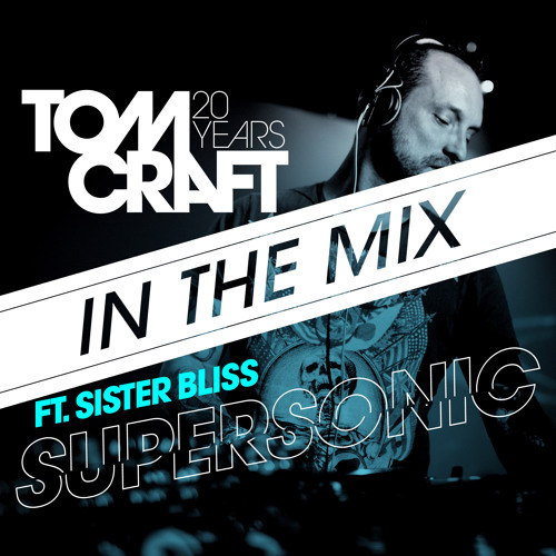 "Tomcraft - ""Supersonic"" - In The Mix"