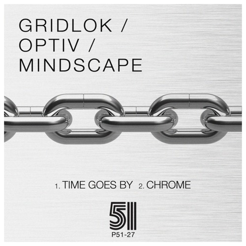 Gridlok & Optiv - Time Goes By - Out Now On Project 51
