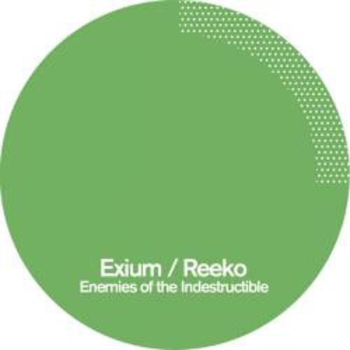 PoleGroup 14/  Exium & Reeko - Enemies of the Indestructible EP (Preview)