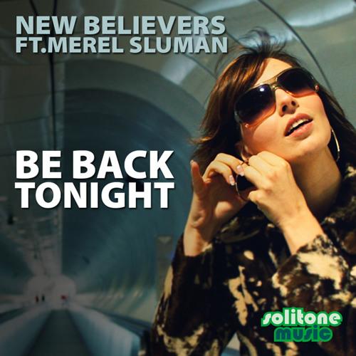 New Believers ft. Merel Sluman - Be Back Tonight - Drexmeister Rework