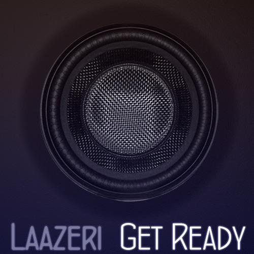 Laazeri - Get Ready