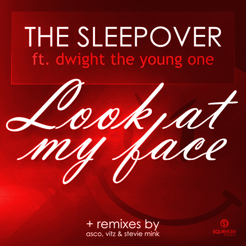 The Sleepover ft. Dwight The Young One - Look At My Face (Stevie Mink Remix)