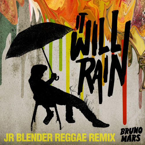 Bruno Mars - It Will Rain (Jr Blender Reggae Remix)