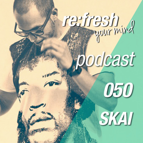 Re:Fresh Podcast 050 by SKAI - *FREE DOWNLOAD*