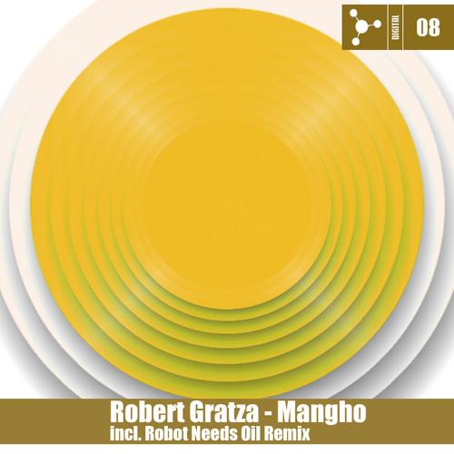 Robert Gratza - Mangho EP (incl Robot Needs Oil remix) [KOSTBAR MUSIK]
