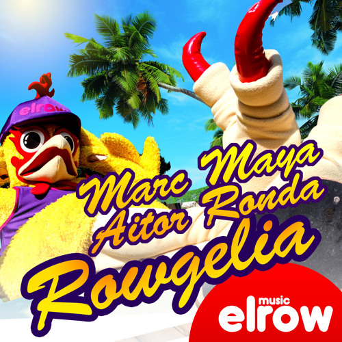 ROWGELIA (Re-Edit)/ Aitor Ronda & Marc Maya/ Elrow Music 04