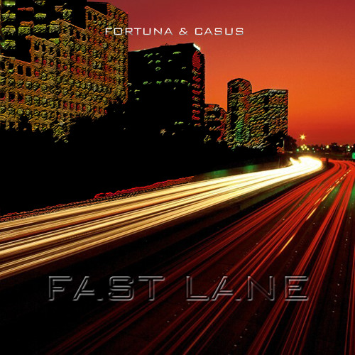 FORTUNA & CASUS - Fast Lane ***FREE DOWNLOAD***