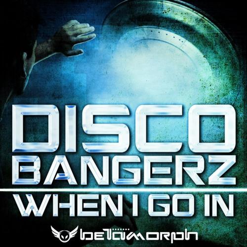 Disco BangerZ - When I Go In (Original mix) (clip) // OUT NOW //