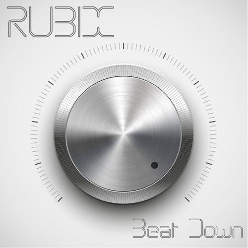RUBIX - Beat Down