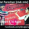Mai Pareshan club mix[DJ DeepU & DJ RajjU]SpinMasterZ