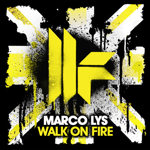"Marco Lys ""Walk On Fire"" (Original Mix) - Toolroom Records"