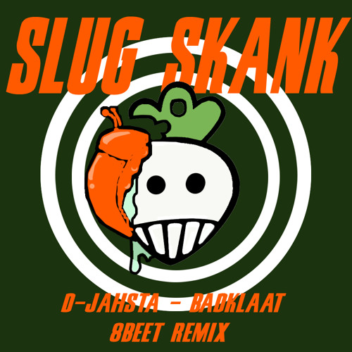 BADKLAAT - D-JAHSTA - Slug skank ( 8Beet Remix )