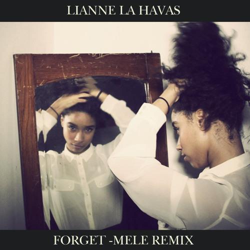 Lianne La Havas - Forget (Mele Remix)