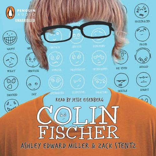 Colin Fischer by Ashley Edward Miller and Zack Stentz, read by Jesse Eisenberg