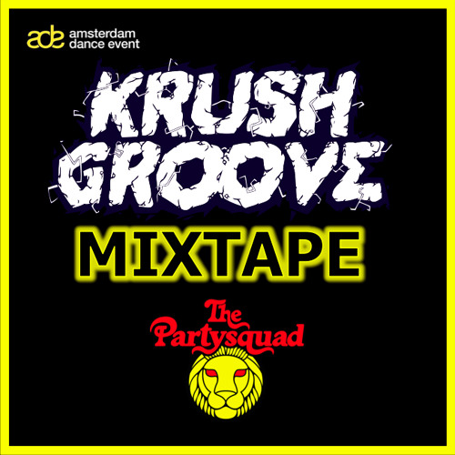 Krush Groove ADE Special Mixtape by The Partysquad