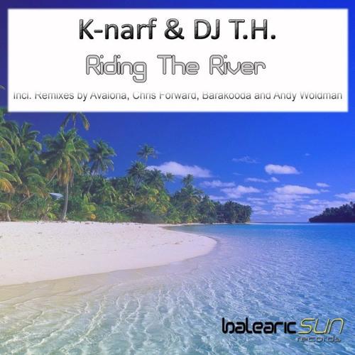 K-narf & DJ T.H - Riding the River (Original Mix)