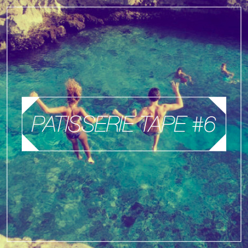 Patisserie Tape #6 ✬ Exclusive Mix For Touchezfrancais.com ✬