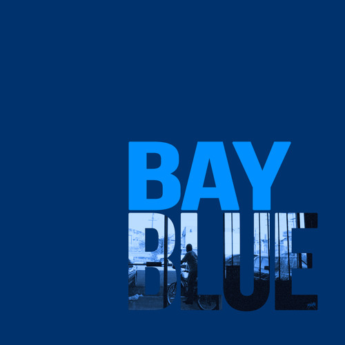 "Bay Blue - ""Dont Clap On The One And The Three"""