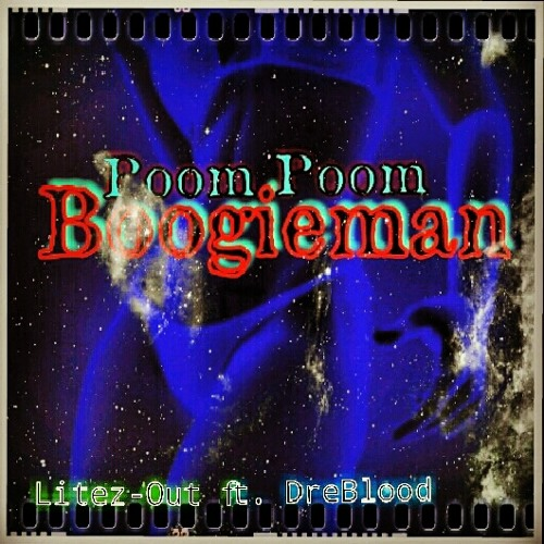 dubstep/reggae Poom Poom Boogieman (2012) Litez-Out ft. Dre Blood