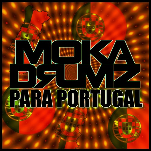 MOKADRUMZ - PARA PORTUGAL (ORIGINAL MIX) FREE DOWNLOAD !!