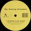 Creme 12-60 - The Parking Attendant - I've Heard It All Before (JTC, Tevo Howard)