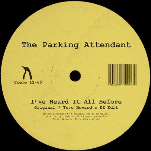 Creme 12-60 - The Parking Attendant - I've Heard It All Before (JTC, Tevo Howard)