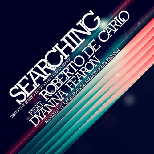 "Roberto De Carlo feat. Dyanna Fearon ""Searching"" (RDC Digital) - Previews"