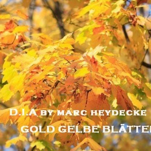 D.I.A [Plattenpussys] by Marc Heydecke - Gold Gelbe Blätter Part 1 - Jagdauf