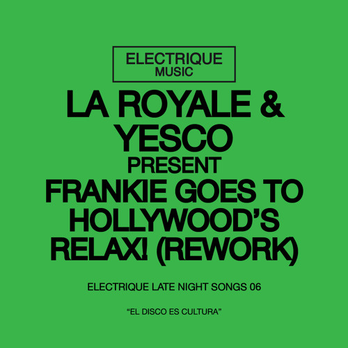 La Royale & Yesco Present Frankie Goes To Hollywod - Relax (rework)